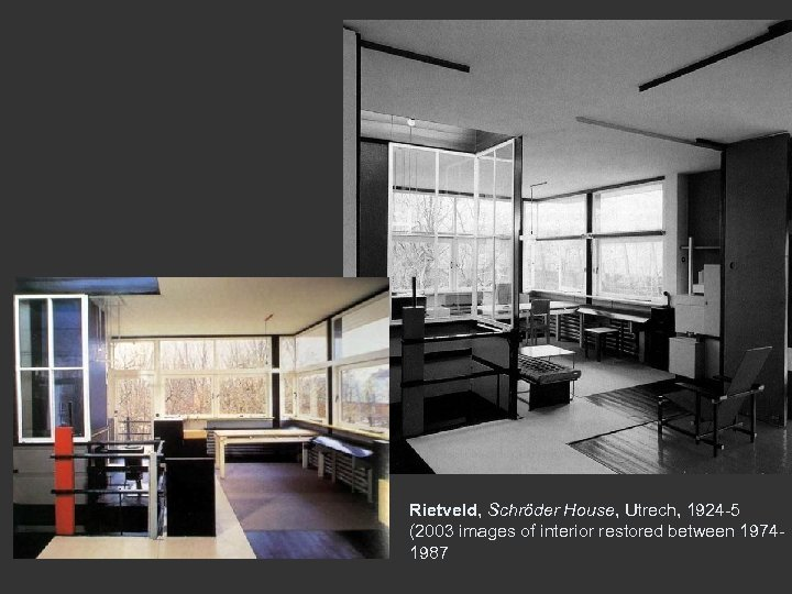 Rietveld, Schröder House, Utrech, 1924 -5 (2003 images of interior restored between 19741987