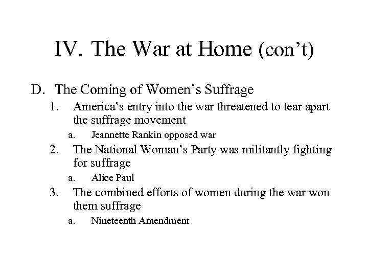 IV. The War at Home (con't) D. The Coming of Women's Suffrage 1. America's