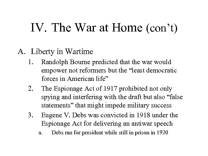 IV. The War at Home (con't) A. Liberty in Wartime 1. 2. 3. Randolph