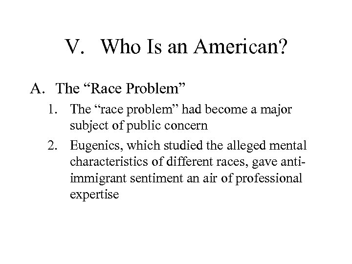 """V. Who Is an American? A. The """"Race Problem"""" 1. The """"race problem"""" had"""