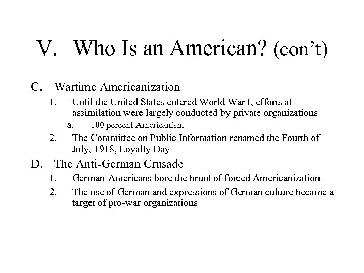 V. Who Is an American? (con't) C. Wartime Americanization 1. Until the United States