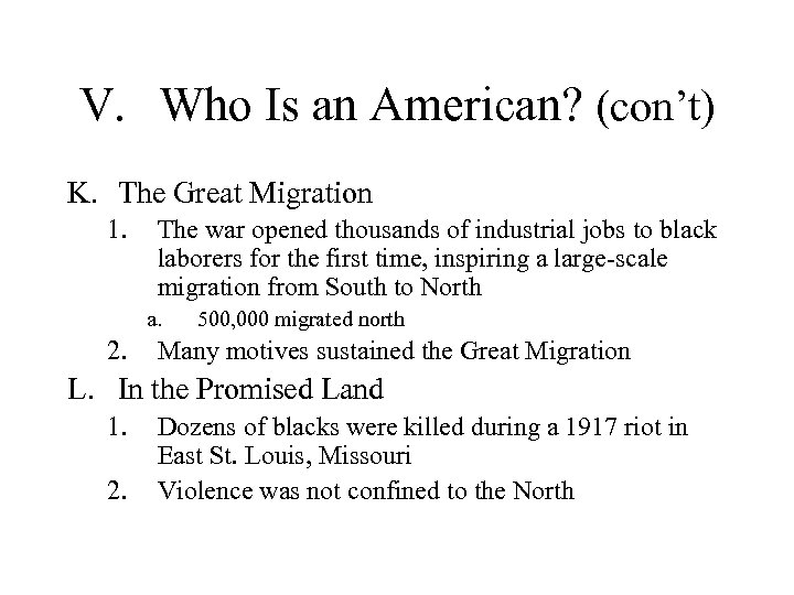 V. Who Is an American? (con't) K. The Great Migration 1. The war opened