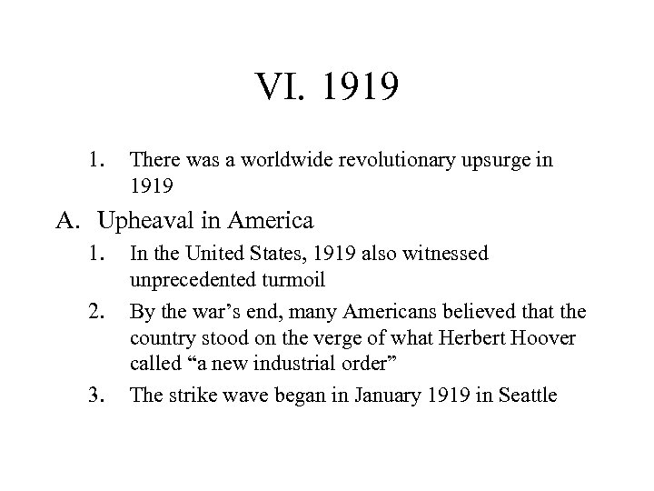 VI. 1919 1. There was a worldwide revolutionary upsurge in 1919 A. Upheaval in
