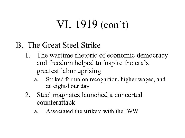 VI. 1919 (con't) B. The Great Steel Strike 1. The wartime rhetoric of economic