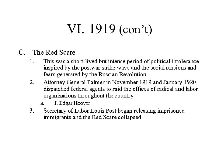 VI. 1919 (con't) C. The Red Scare 1. 2. This was a short-lived but