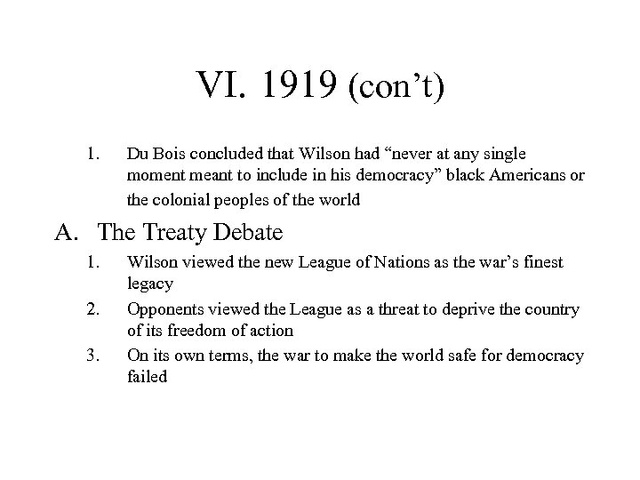 """VI. 1919 (con't) 1. Du Bois concluded that Wilson had """"never at any single"""