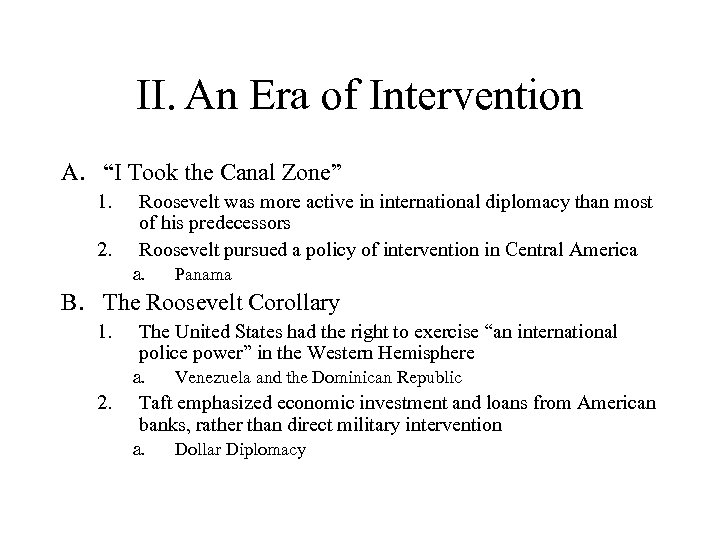 """II. An Era of Intervention A. """"I Took the Canal Zone"""" 1. 2. Roosevelt"""