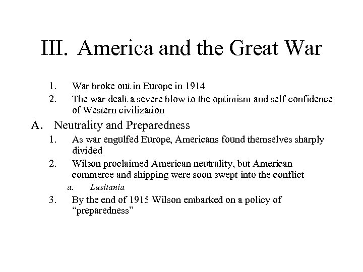 III. America and the Great War 1. 2. War broke out in Europe in
