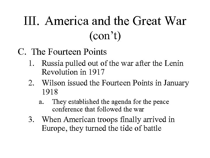 III. America and the Great War (con't) C. The Fourteen Points 1. Russia pulled