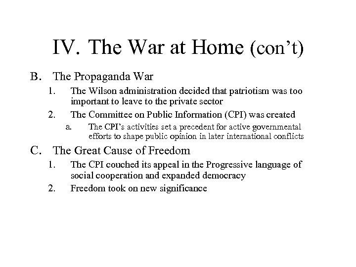 IV. The War at Home (con't) B. The Propaganda War 1. 2. The Wilson