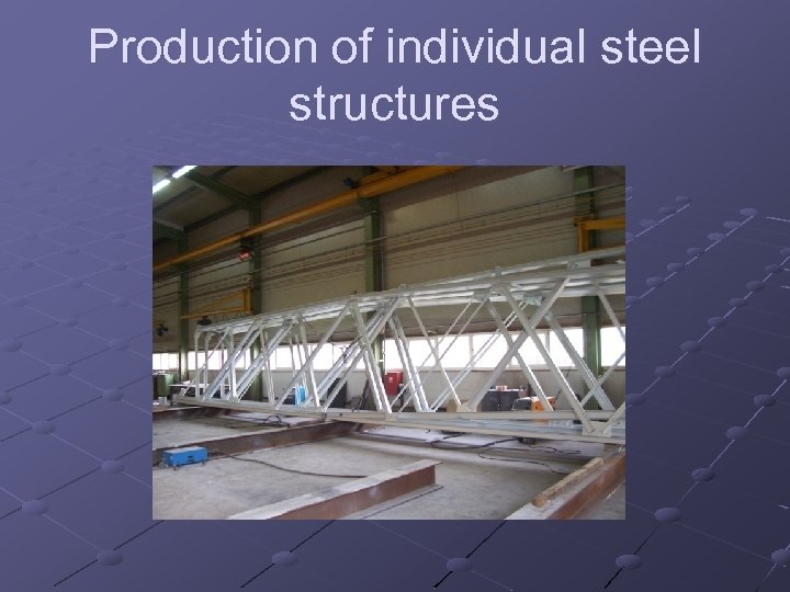 Production of individual steel structures