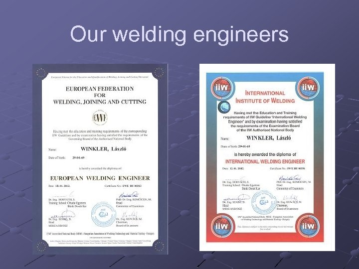 Our welding engineers