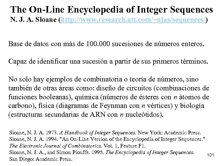 The On-Line Encyclopedia of Integer Sequences N. J. A. Sloane (http: //www. research. att.