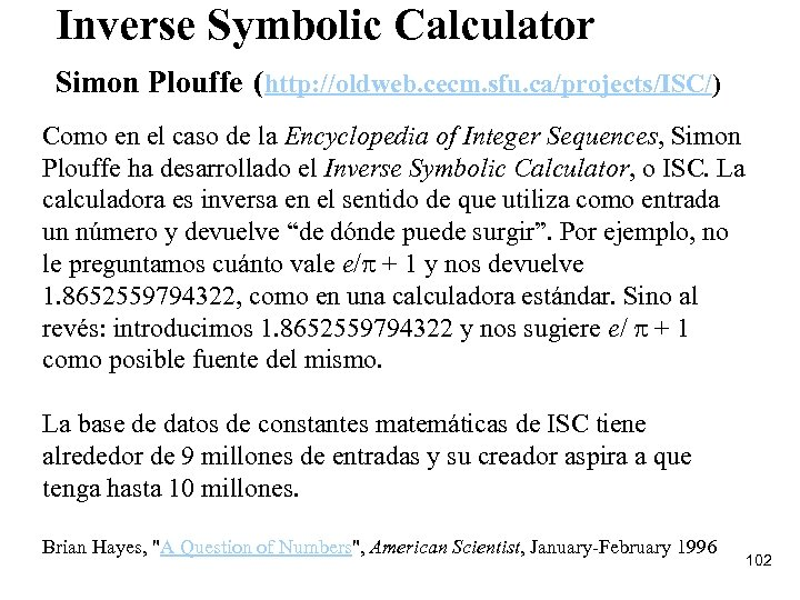 Inverse Symbolic Calculator Simon Plouffe (http: //oldweb. cecm. sfu. ca/projects/ISC/) Como en el caso