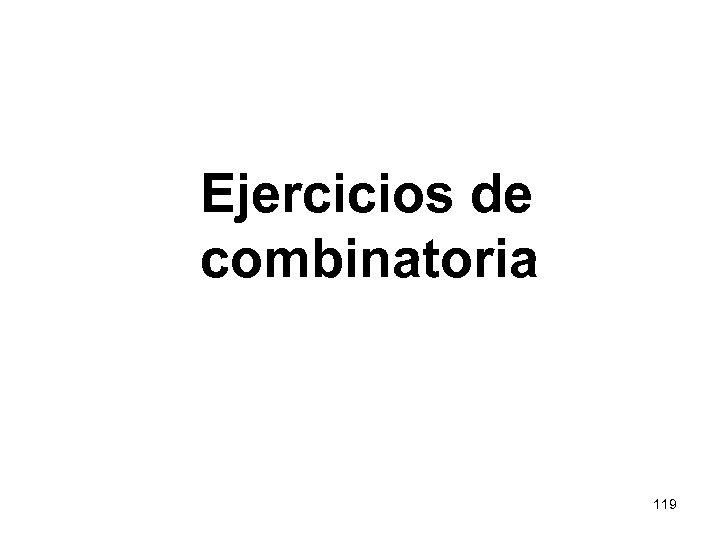 Ejercicios de combinatoria 119