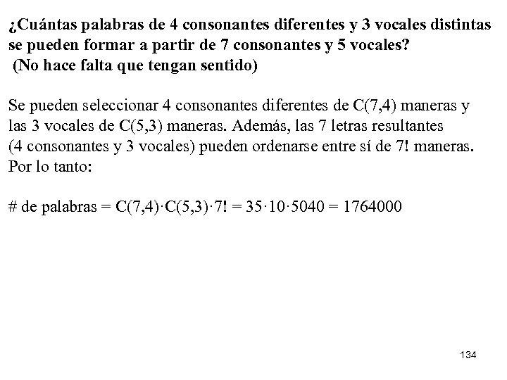 ¿Cuántas palabras de 4 consonantes diferentes y 3 vocales distintas se pueden formar a