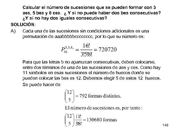Calcular el número de sucesiones que se pueden formar con 3 aes, 5 bes