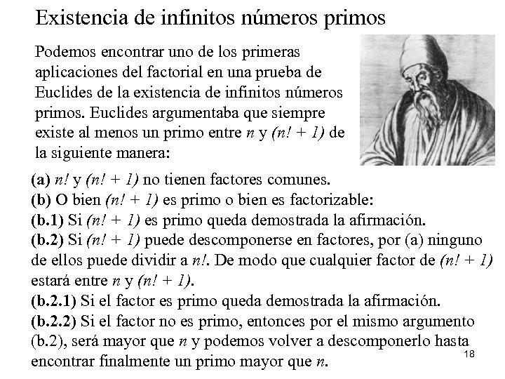 Existencia de infinitos números primos Podemos encontrar uno de los primeras aplicaciones del factorial