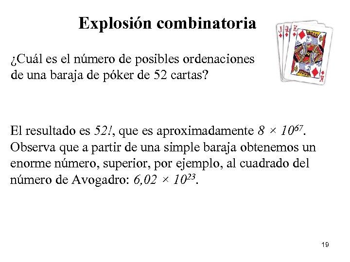 Explosión combinatoria ¿Cuál es el número de posibles ordenaciones de una baraja de póker