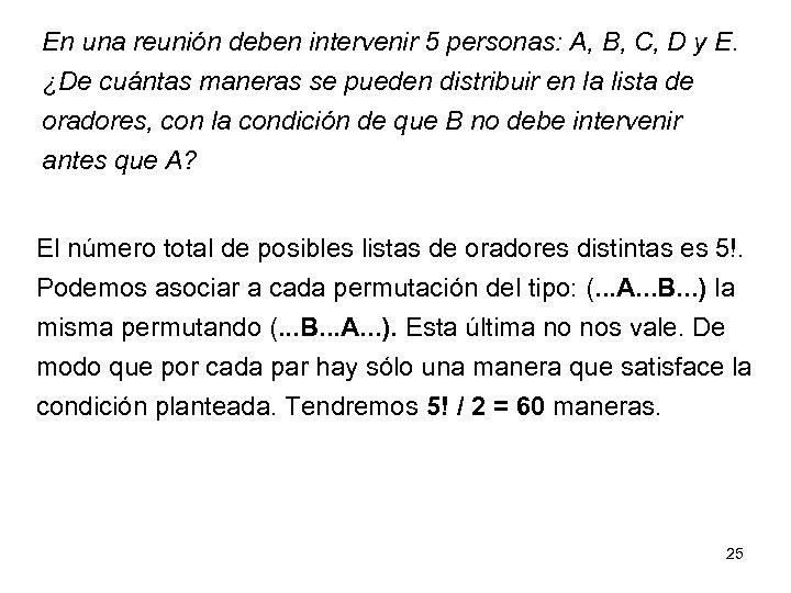 En una reunión deben intervenir 5 personas: A, B, C, D y E. ¿De