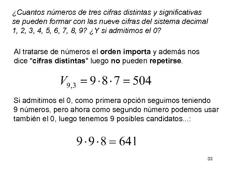 ¿Cuantos números de tres cifras distintas y significativas se pueden formar con las nueve