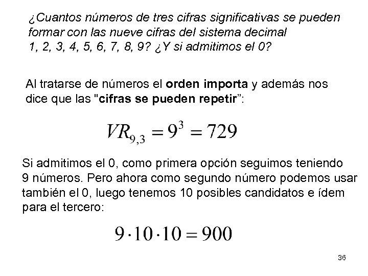 ¿Cuantos números de tres cifras significativas se pueden formar con las nueve cifras del