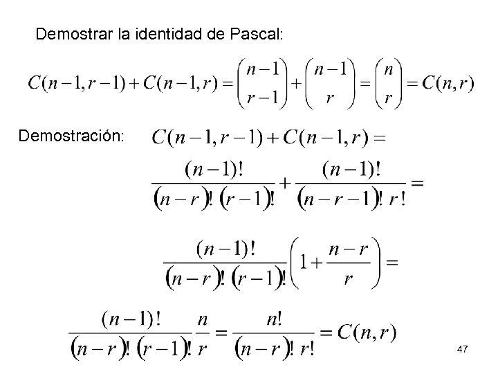 Demostrar la identidad de Pascal: Demostración: 47