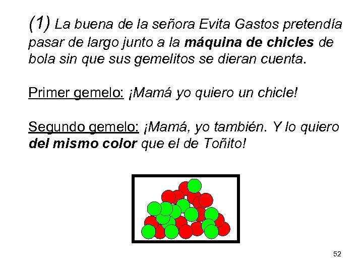 (1) La buena de la señora Evita Gastos pretendía pasar de largo junto a
