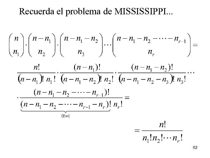 Recuerda el problema de MISSISSIPPI. . . 62