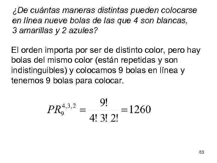 ¿De cuántas maneras distintas pueden colocarse en línea nueve bolas de las que 4