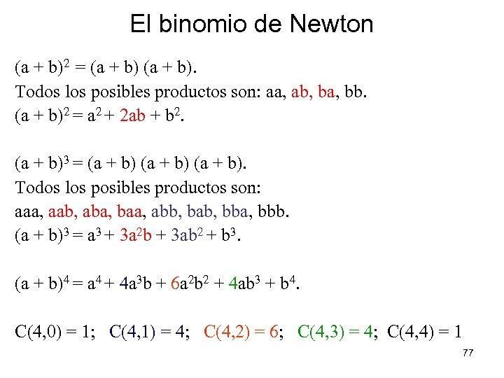 El binomio de Newton (a + b)2 = (a + b). Todos los posibles