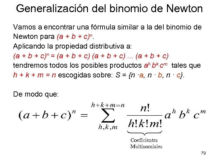 Generalización del binomio de Newton Vamos a encontrar una fórmula similar a la del