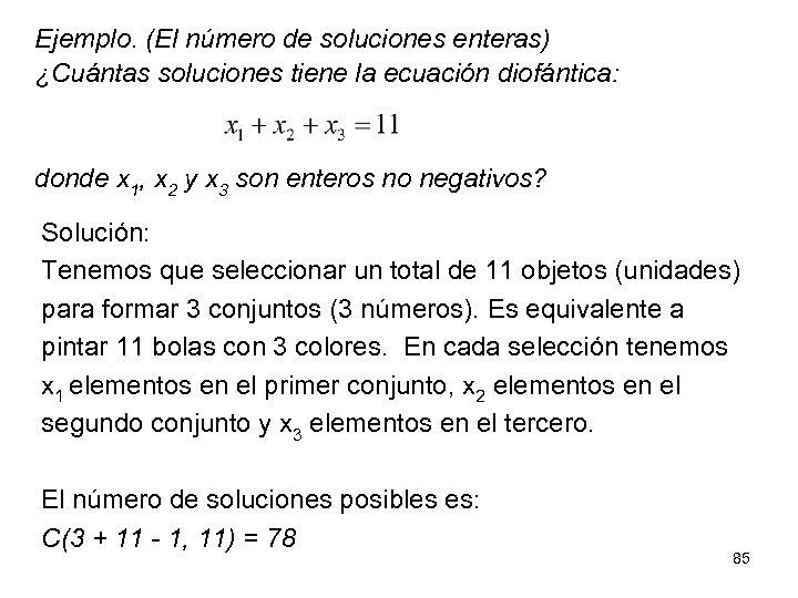 Ejemplo. (El número de soluciones enteras) ¿Cuántas soluciones tiene la ecuación diofántica: donde x