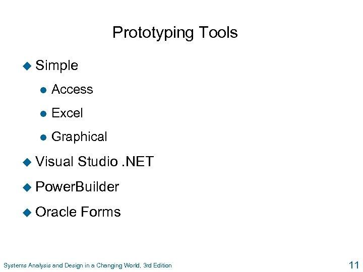 Prototyping Tools u Simple l Access l Excel l Graphical u Visual Studio. NET