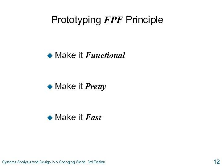 Prototyping FPF Principle u Make it Functional u Make it Pretty u Make it