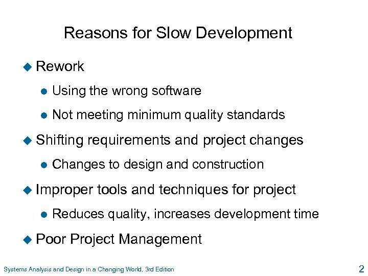 Reasons for Slow Development u Rework l Using the wrong software l Not meeting