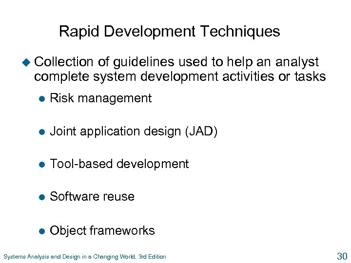 Rapid Development Techniques u Collection of guidelines used to help an analyst complete system