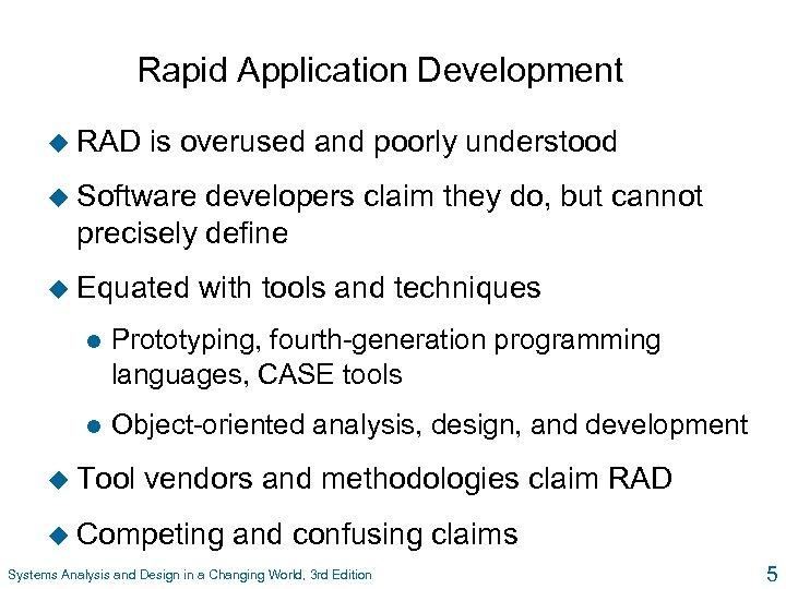 Rapid Application Development u RAD is overused and poorly understood u Software developers claim