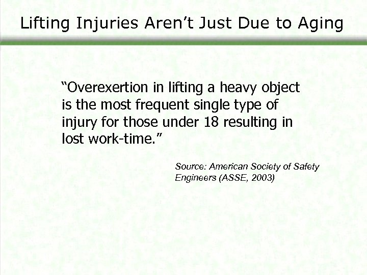 "Lifting Injuries Aren't Just Due to Aging ""Overexertion in lifting a heavy object is"
