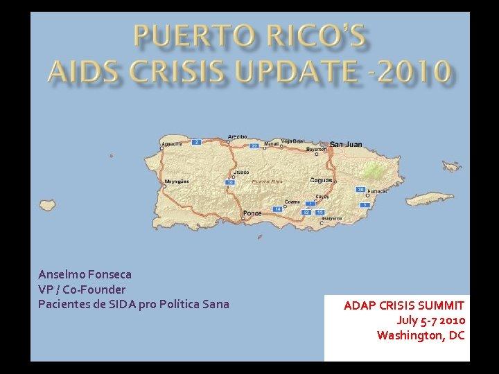 Anselmo Fonseca VP / Co-Founder Pacientes de SIDA pro Política Sana ADAP CRISIS SUMMIT