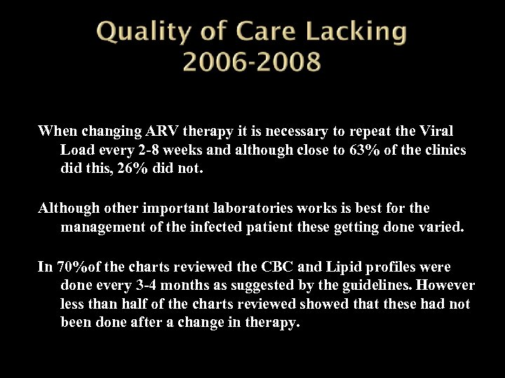 When changing ARV therapy it is necessary to repeat the Viral Load every 2