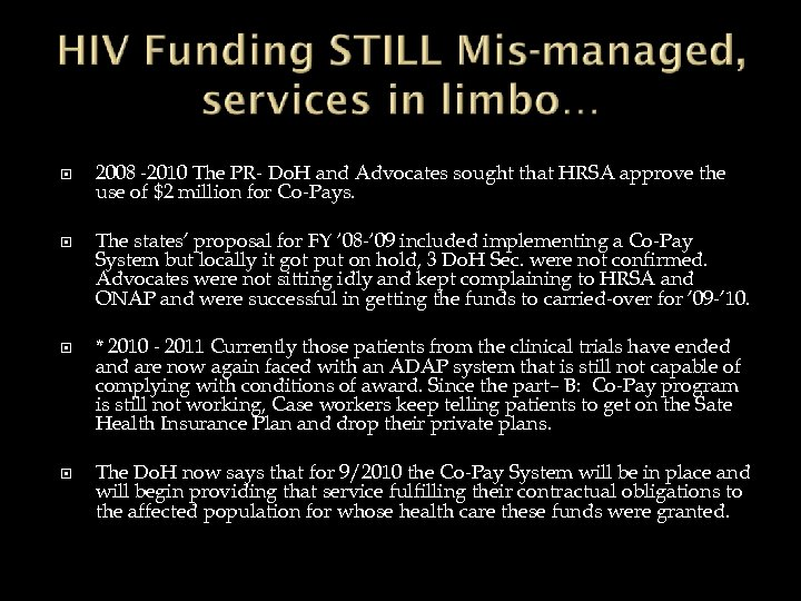 2008 -2010 The PR- Do. H and Advocates sought that HRSA approve the