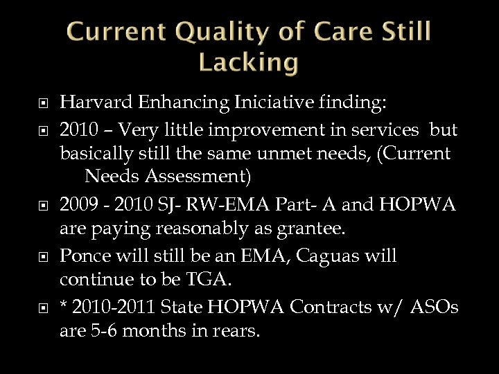 Harvard Enhancing Iniciative finding: 2010 – Very little improvement in services but basically