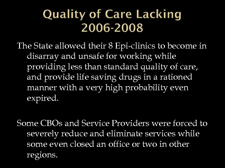 The State allowed their 8 Epi-clinics to become in disarray and unsafe for working
