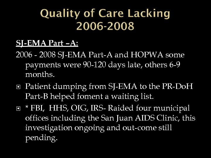 SJ-EMA Part –A: 2006 - 2008 SJ-EMA Part-A and HOPWA some payments were 90