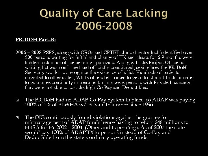 PR-DOH Part–B: 2006 – 2008 PSPS, along with CBOs and CPTET clinic director had