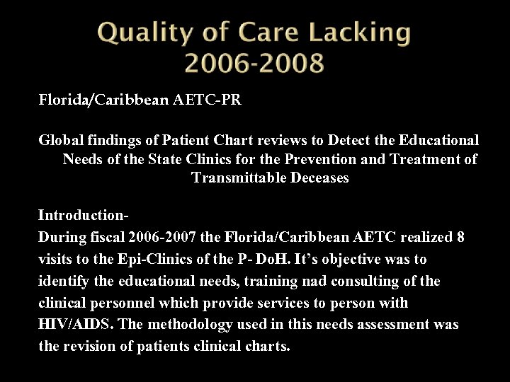 Florida/Caribbean AETC-PR Global findings of Patient Chart reviews to Detect the Educational Needs of