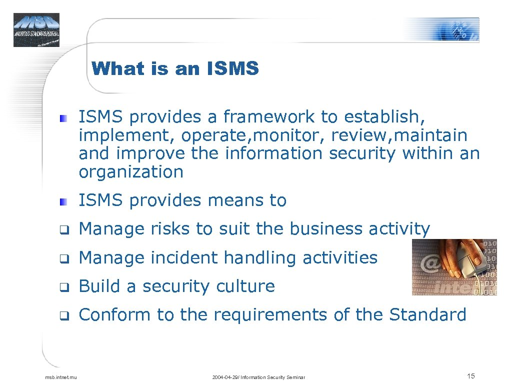 What is an ISMS provides a framework to establish, implement, operate, monitor, review, maintain