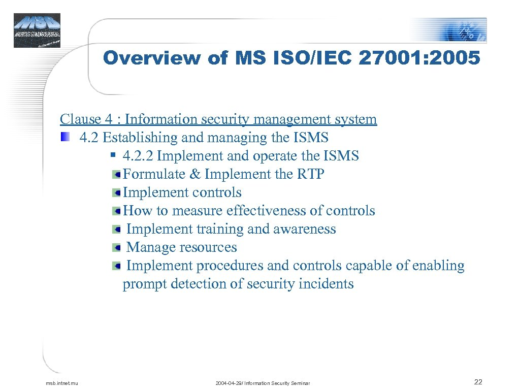 Overview of MS ISO/IEC 27001: 2005 Clause 4 : Information security management system 4.
