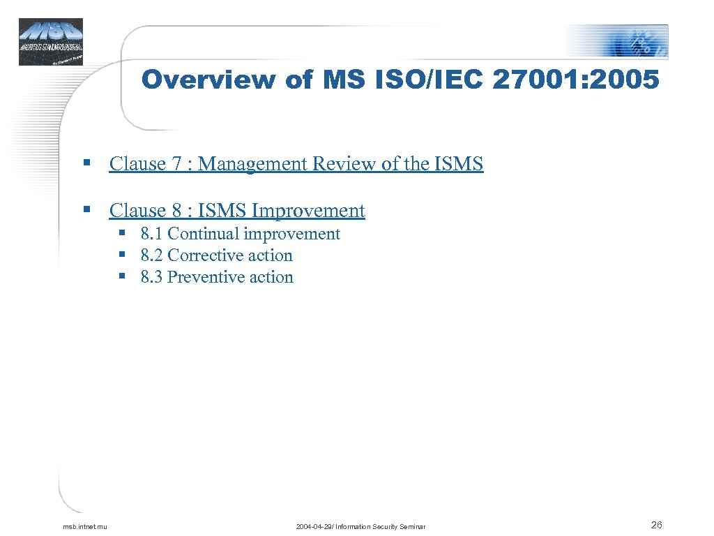Overview of MS ISO/IEC 27001: 2005 § Clause 7 : Management Review of the